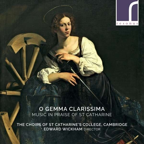 O Gemma Clarissima, Music In Praise Of St.Catharine - Edward Wickham
