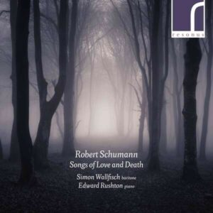Schumann: Songs Of Love And Death - Simon Wallfisch