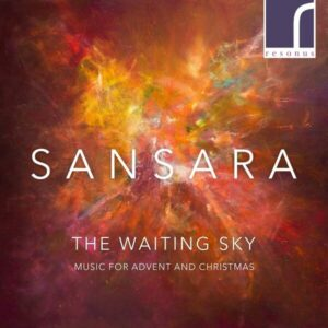The Waiting Sky: Music for Advent and Christmas - SANSARA