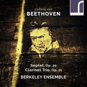 Beethoven: Septet Op. 20, Clarinet Trio Op. 11 - Berkeley Ensemble