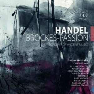 Handel: Brockes Passion - Academy of Ancient Music