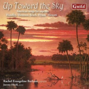 Up Toward The Sky, American songs for soprano - Rachel Evangeline Barham