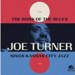 The Complete Boss Of The Blues - Big Joe Turner