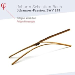 Bach: Johannes-Passion - Philippe Herreweghe