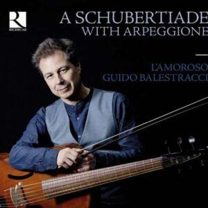 A Schubertiade With Arpeggione - Guido Balestracci