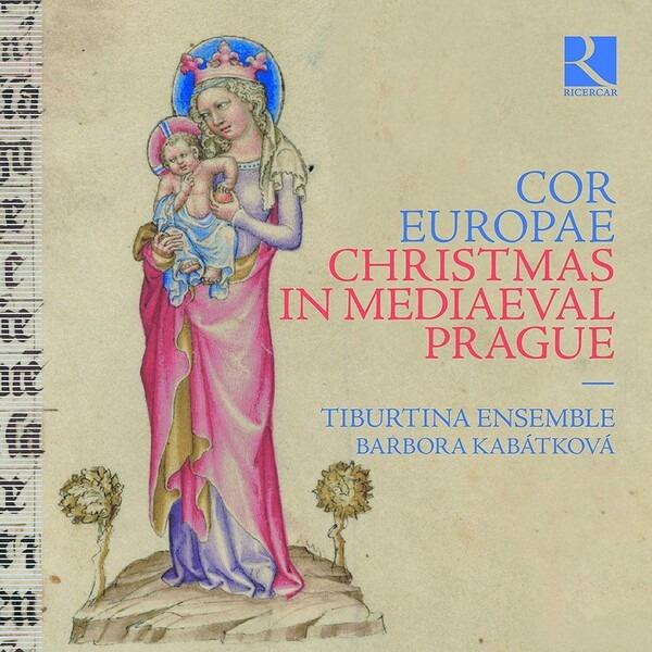 Cor Europae, Christmas In Mediaeval Prague - Tiburtina Ensemble