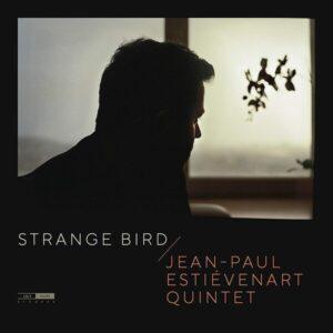 Strange Bird - Jean-Paul Estievenart Quintet