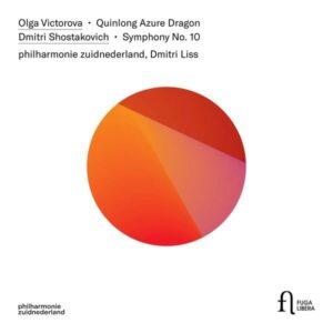 Olga Victorova: Quinlong Azure Dragon / Dmitri Shostakovich: Symphony No. 10 - philharmonie zuidnederland