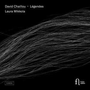David Chaillou: Legendes - Laura Mikkola