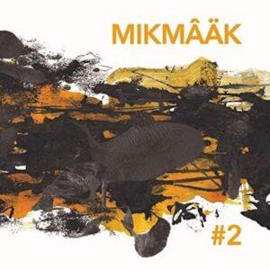Mikmaak: #2 - Mikmaak