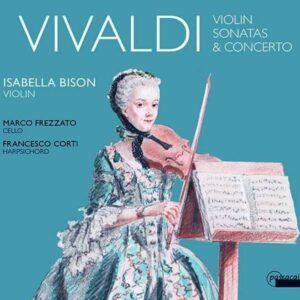 Vivaldi: Violin Sonatas & Concerto - Isabella Bison