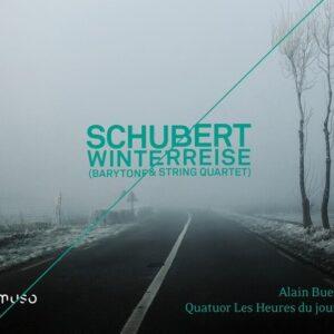 Franz Schubert: Winterreise (For Barytone & String Quartet) - Alain Buet