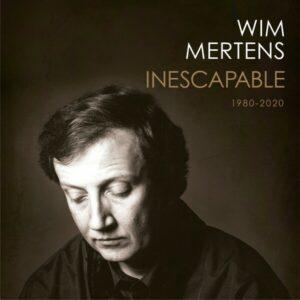 Inescapable - Wim Mertens