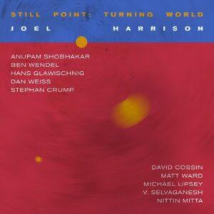 Still Point: Turning World (Vinyl) - Joel Harrison