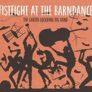 Fist Fight at The Barn Dance (Vinyl) - Gareth Lockrane Big Band