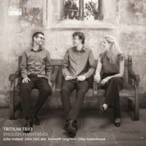 Ireland / McCabe / Leighton / Easterbrook: English Phantasies - Tritium Trio