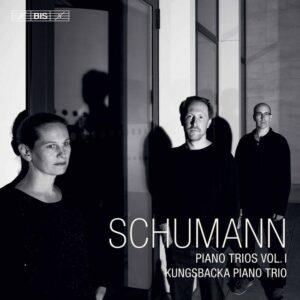 Robert Schumann: Piano Trios, Vol. 1 - Kungsbacka Piano Trio