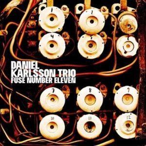 Fuse Number Eleven (Vinyl) - Daniel Karlsson Trio