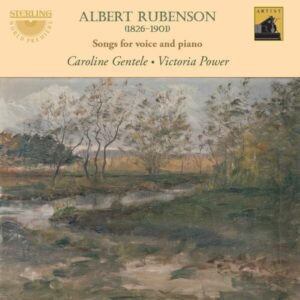 Albert Rubenson: Songs For Voice & Piano - Caroline Gentele