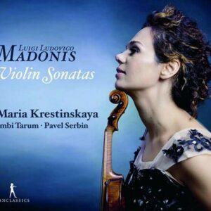 Luigi Ludovico Madonis: Violin Sonatas - Maria Krestinskaya