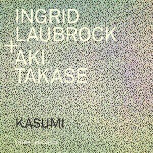 Kasumi - Ingrid Laubrock & Aki Takase