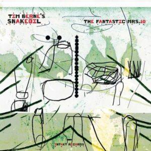 The Fantastic Mrs.10 - Tim Berne's Snakeoil
