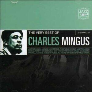 The Very Best Of - Charles Mingus