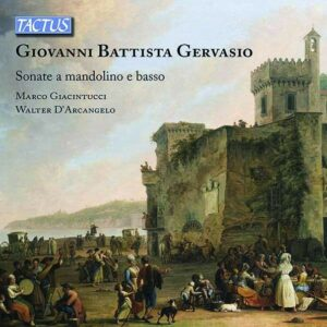 Giovanni Battista Gervasio: Sonatas For Mandolin - Walter d'Arcangelo