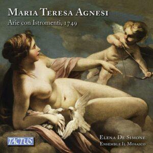 Maria Teresa Agnesi: Arie Con Istromenti, 1749 - Elena de Simone