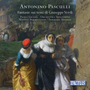 Antonino Pasculli: Fantasie Sui Temi Di Giuseppe Verdi - Tommaso Paolo Grazia - Orchestra Senzaspine / Ussardi