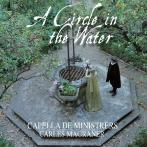 A Circle In The Water - Capella De Ministrers