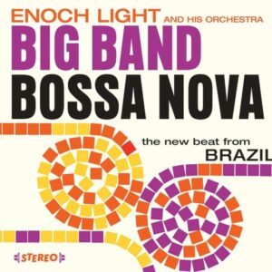 Big Band Bossa Nova - Enoch Light & His Orchestra