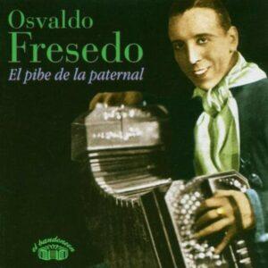 El Pibe De La Paternal - Osvaldo Fresedo
