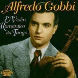 El Violin Romantico.. - Alfredo Gobbi
