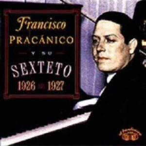 Francisco Pracanico Y Su Sexteto '26-'27