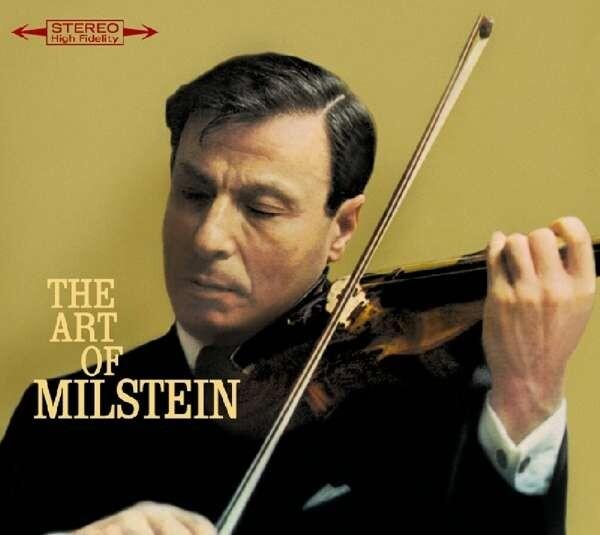 The Art of Nathan Milstein - Nathan Milstein