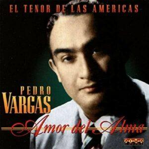 Amor De Alma - Pedro Vargas