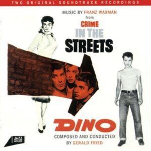 Crime In The Street / Dino (OST) - Franz Waxman