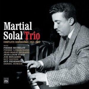 Complete Recordings 1953-1962 - Martial Solal Trio