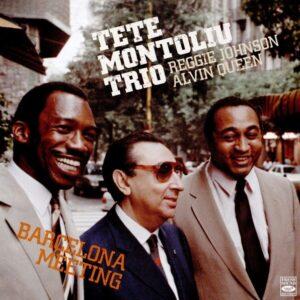 Barcelona Meeting - Tete Montoliu Trio