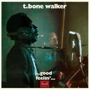 Good Feelin' (Vinyl) - T-Bone Walker