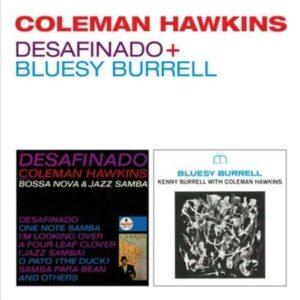 Desafinado / Bluesy Burrell - Coleman Hawkins
