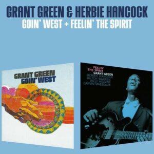 Goin' West / Feelin' The Spirit - Grant Green & Herbie Hancock