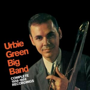 Complete 1956-1959 Recordings - Urbie Green Big Band