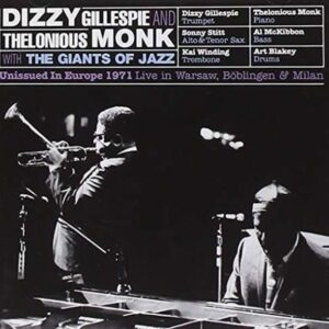 Unissued In Europe 1971: Live In Warsaw, Boblingen - Thelonious Monk & Dizzy Gillespie