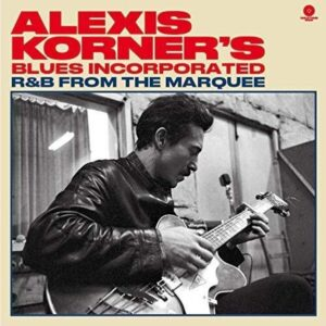 R&B from the Marquee  (Vinyl) - Alexis Korner's Blues Incorporated-