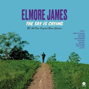 The Sky Is Crying (Vinyl) - Elmore James