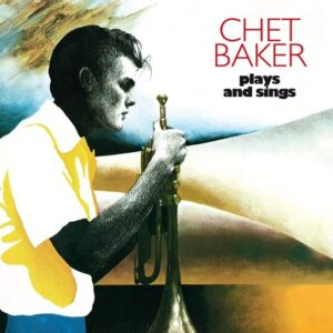 Chet Baker Plays And Sings