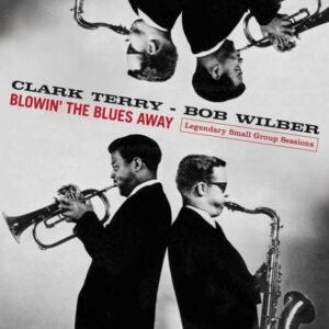 Blowin' The Blues Away - Clark Terry & Bob Wilber