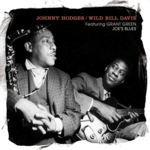 Joe's Blues - Johnny Hodges & Wild Bill Davis